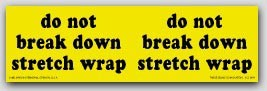 "3x10"" Do Not Break Stretch Wrap Labels 250/rl"