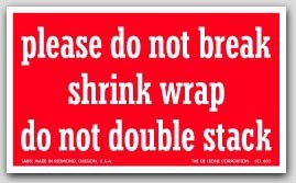 "3x5"" Do Not Break Shrink Wrap Or Double Stack Labels 500/rl"