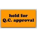 "1-1/4x2-1/2"" Hold For QC Approval Labels 1000/rl"