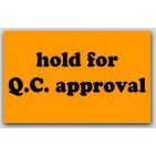 "2x4"" Hold For QC Approval Labels 1000/rl"