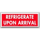 "1-1/2x4"" Refrigerate Upon Arrival Labels 500/rl"