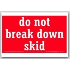 "4x6"" Do Not Break Skid Labels 500/rl"