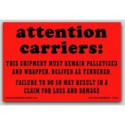 "4x6"" Attention Carriers Remain Palletized Shipping Labels 500/rl"