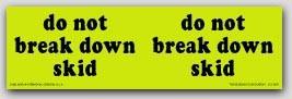 """3x10"""" Do Not Break Down Skid Labels 250/rl"""
