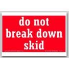 """4x6"""" Do Not Break Skid Labels 500/rl"""